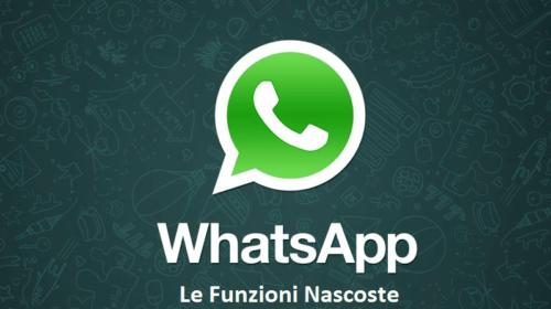 WhatsApp: le Funzioni Nascoste