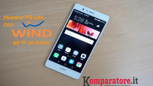 Huawei P9 Lite ad 1 Euro al mese con Wind