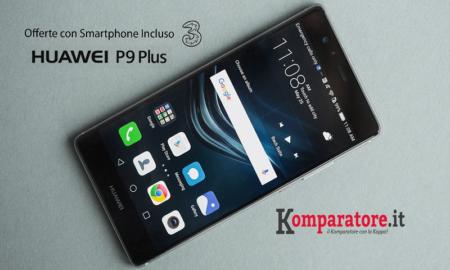 Huawei P9 Plus Offerte Tre con Smartphone Incluso