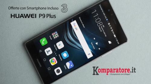 Huawei P9 Plus: Offerte Tre con Smartphone Incluso