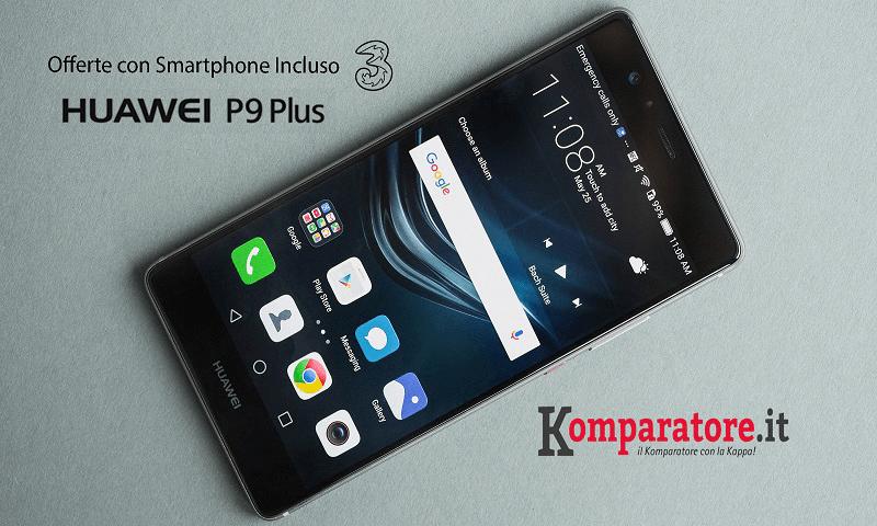 Huawei P9 Plus: Offerte Tre con Smartphone Incluso - Komparatore.it