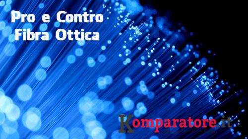 Connessione Internet: Pro e Contro Fibra Ottica