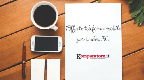 Offerte Telefonia Mobile Under 30 in Promozione