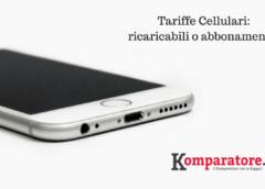 Tariffe Cellulari a Confronto: Ricaricabili o Abbonamenti?